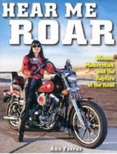Hear Me Roar: Women, Motorcycles and the Rapture of the Road