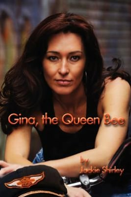 Gina, The Queen Bee